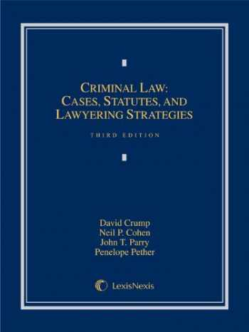 9780769882703-0769882706-Criminal Law: Cases, Statutes, and Lawyering Strategies