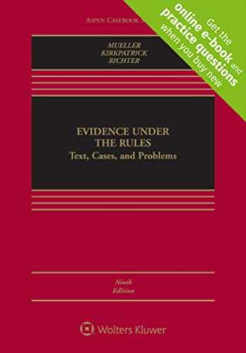 9781454899686-1454899689-Evidence Under the Rules: Text, Cases, and Problems [Connected Casebook] (Aspen Casebook)