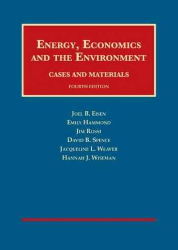 Energy, Economics and the Environment (University Casebook Series)