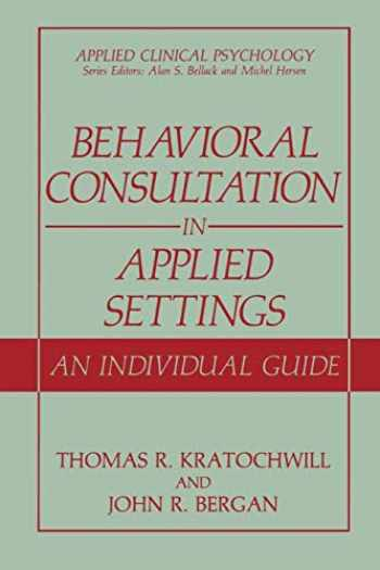9780306433467-030643346X-Behavioral Consultation in Applied Settings: An Individual Guide (Applied Clinical Psychology)