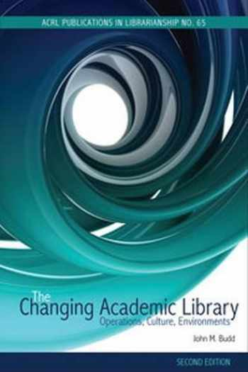 9780838986127-0838986129-The Changing Academic Library: Operations, Culture, Environments (ACRL Publications in Librarianship)