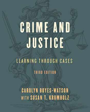 9781538106907-1538106906-Crime and Justice: Learning through Cases