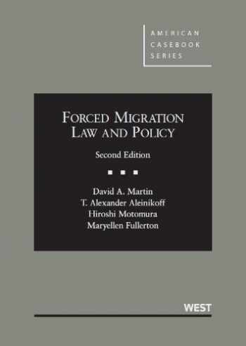 9780314285331-0314285334-Forced Migration Law and Policy, 2d (American Casebook Series)