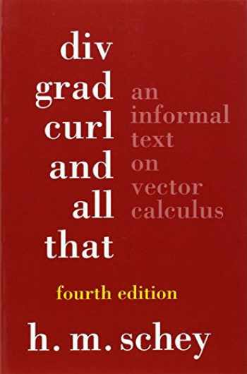 9780393925166-0393925161-Div, Grad, Curl, and All That: An Informal Text on Vector Calculus (Fourth Edition)