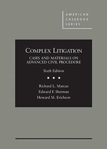 9781628101423-1628101423-Complex Litigation: Cases and Materials on Advanced Civil Procedure, 6th (American Casebook Series)