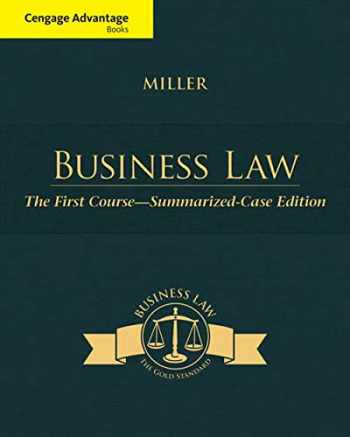 9781305087859-1305087852-Cengage Advantage Books: Business Law: The First Course - Summarized Case Edition