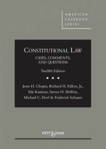 9781628100136-1628100133-Constitutional Law: Cases Comments and Questions,12th (American Casebook Series)