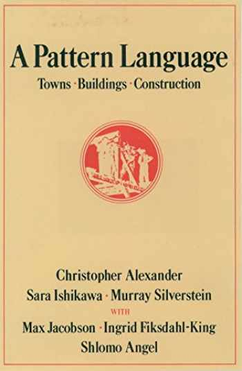 9780195019193-0195019199-A Pattern Language: Towns, Buildings, Construction (Center for Environmental Structure)