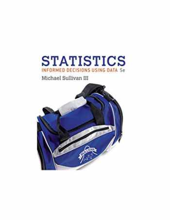 9780134133539-0134133536-Statistics: Informed Decisions Using Data (5th Edition)-Stand alone