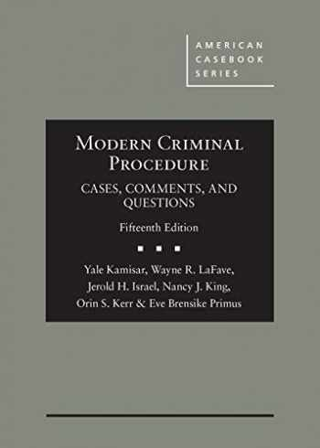 9781683289913-1683289919-Modern Criminal Procedure, Cases, Comments, & Questions (American Casebook Series)