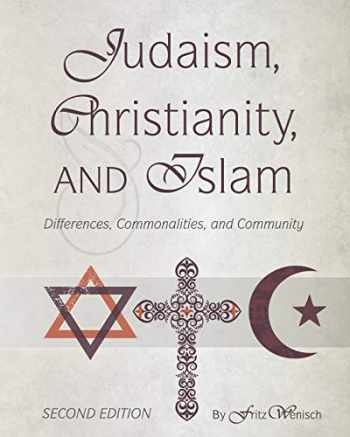 9781621311454-1621311457-Judaism, Christianity, and Islam: Differences, Commonalities, and Community
