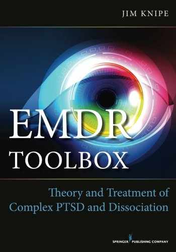 9780826171269-0826171265-EMDR Toolbox: Theory and Treatment of Complex PTSD and Dissociation