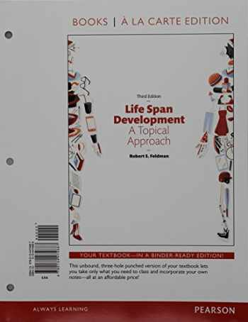 9780134474687-0134474686-Life Span Development: A Topical Approach -- Books a la Carte (3rd Edition)