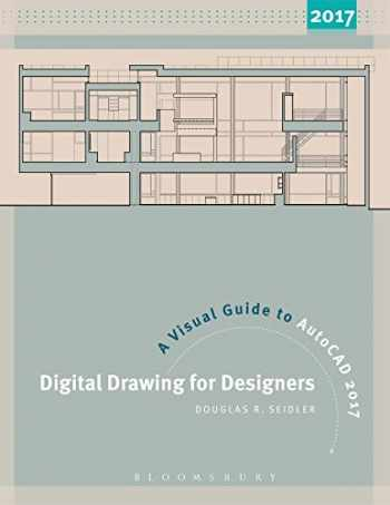 9781501318122-1501318128-Digital Drawing for Designers: A Visual Guide to AutoCAD® 2017