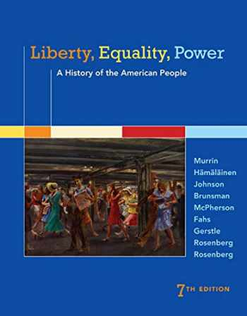 9781305084131-1305084136-Liberty, Equality, Power: A History of the American People