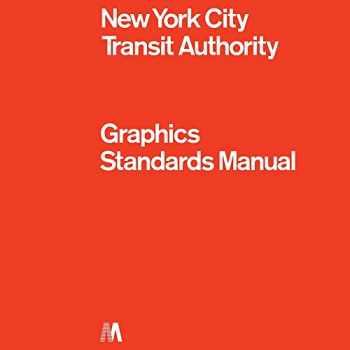 9780692496954-0692496955-Graphics Standard Manual: New York City Transit Authority