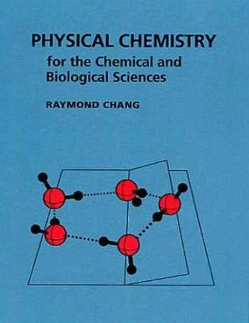9781891389061-1891389068-Physical Chemistry for the Chemical and Biological Sciences