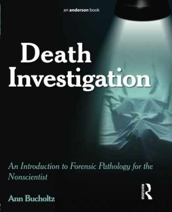 9781455774371-1455774375-Death Investigation: An Introduction to Forensic Pathology for the Nonscientist