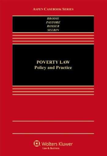 9781454812548-1454812540-Poverty Law: Policy & Practice (Aspen Casebook)