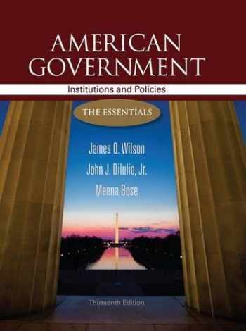 9781111830052-1111830053-American Government: Institutions and Policies: The Essentials, 13th Edition