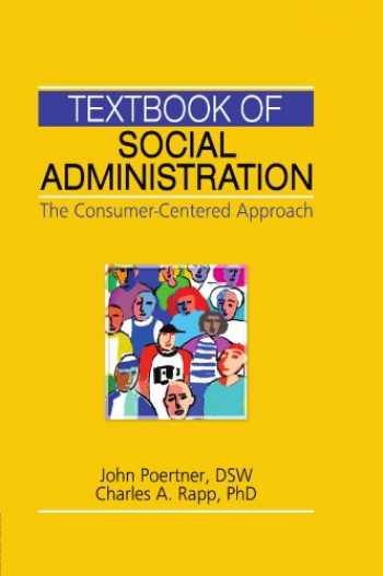 9780789031785-0789031787-Textbook of Social Administration: The Consumer-Centered Approach