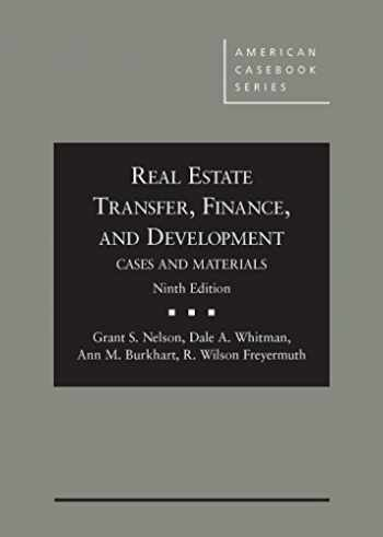 9780314288608-0314288600-Real Estate Transfer, Finance and Development: Cases and Materials, 9th Edition (American Casebook)