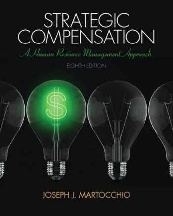9780133457100-0133457109-Strategic Compensation: A Human Resource Management Approach (8th Edition)
