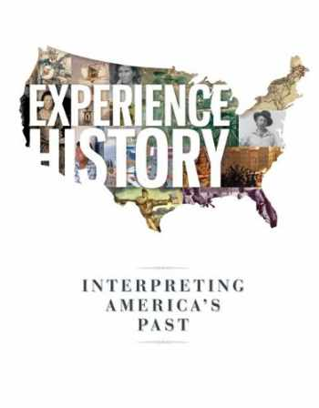 9780073407012-0073407011-Experience History: Interpreting America's Past