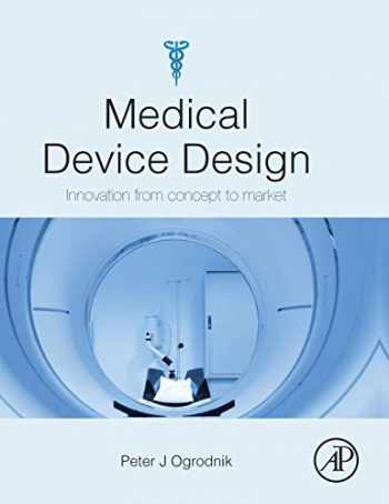 9780123919427-0123919428-Medical Device Design: Innovation from Concept to Market
