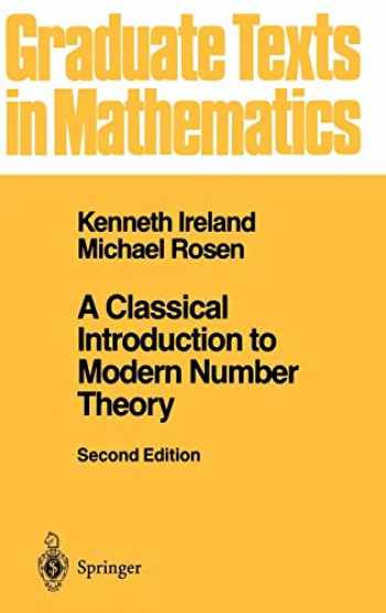 9780387973296-038797329X-A Classical Introduction to Modern Number Theory (Graduate Texts in Mathematics) (v. 84)