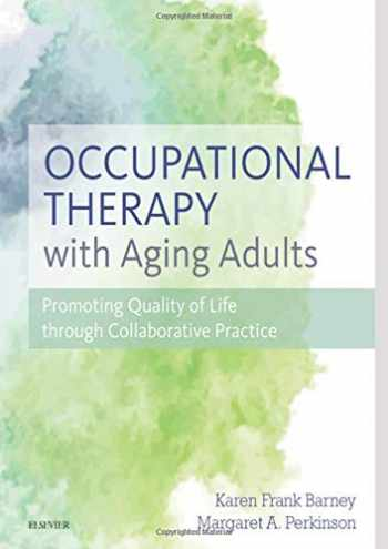 9780323067768-032306776X-Occupational Therapy with Aging Adults: Promoting Quality of Life through Collaborative Practice