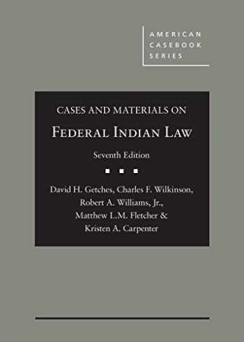 9781634599061-1634599063-Cases and Materials on Federal Indian Law (American Casebook Series)