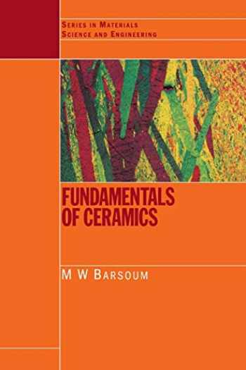 9780750309028-0750309024-Fundamentals of Ceramics (Series in Materials Science and Engineering)