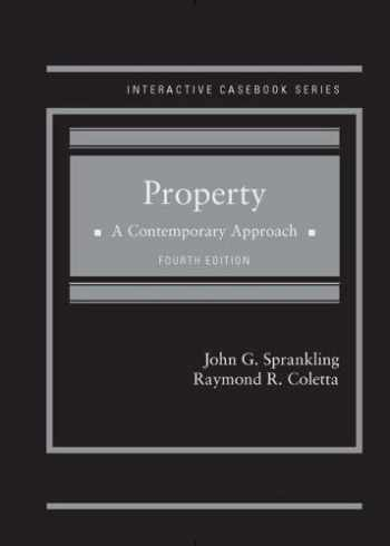 9781634606509-1634606507-Property: A Contemporary Approach (Interactive Casebook Series)