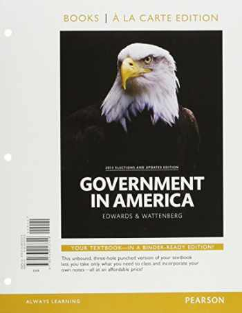 9780133913729-0133913724-Government in America, 2014 Elections and Updates Edition, Book a la Carte Edition (16th Edition)
