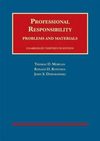 9781683282136-1683282132-Professional Responsibility, Problems and Materials, Unabridged (University Casebook Series)