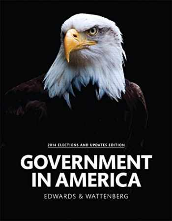 9780133905045-0133905047-Government in America, 2014 Elections and Updates Edition (16th Edition)