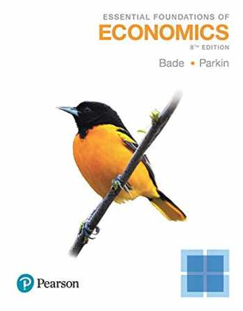 9780134641676-0134641671-Essential Foundations of Economics Plus MyLab Economics with Pearson eText -- Access Card Package (8th Edition) (The Pearson Series in Economics)