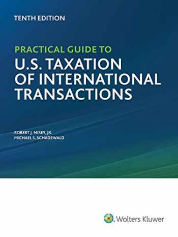 9780808040842-0808040847-Practical Guide to U.S. Taxation of International Transactions (10th Edition)