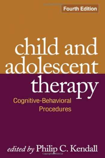 9781606235614-1606235613-Child and Adolescent Therapy, Fourth Edition: Cognitive-Behavioral Procedures
