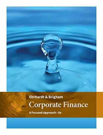 9781305637108-1305637100-Corporate Finance: A Focused Approach