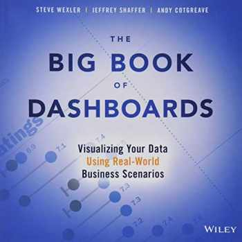 9781119282716-1119282713-The Big Book of Dashboards: Visualizing Your Data Using Real-World Business Scenarios