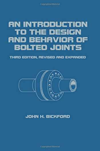 9780824792978-0824792971-An Introduction to the Design and Behavior of Bolted Joints (Mechanical Engineering, Volume 97)