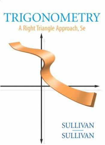 9780136028963-0136028969-Trigonometry: A Right Triangle Approach (5th Edition)