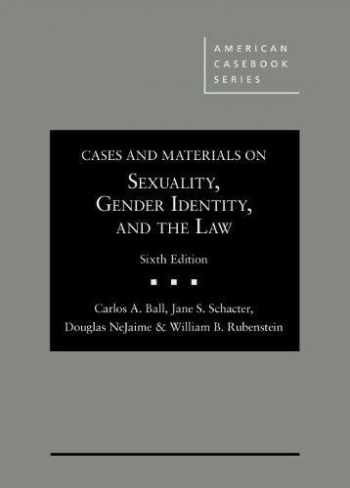 9781634604123-1634604121-Cases and Materials on Sexuality, Gender Identity, and the Law (American Casebook Series)