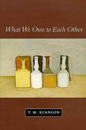 9780674004238-067400423X-What We Owe to Each Other