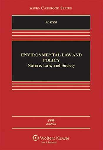 9781454868408-1454868406-Environmental Law and Policy: Nature Law and Society (Aspen Casebook)