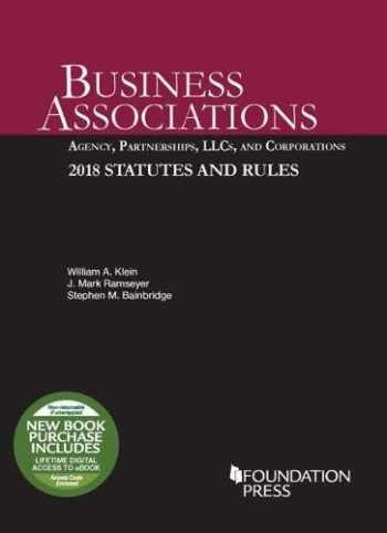 9781640209244-1640209247-Business Associations: Agency, Partnerships, LLCs, and Corporations, 2018 Statutes and Rules (Selected Statutes)