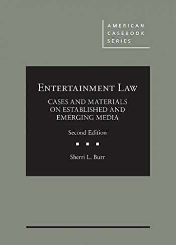 9781683282587-1683282582-Entertainment Law, Cases and Materials on Established and Emerging Media (American Casebook Series)