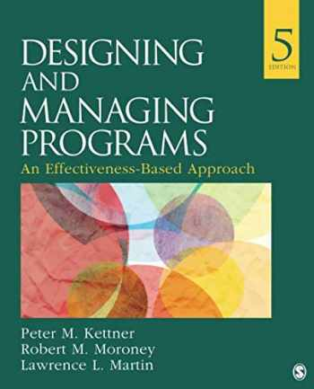9781483388304-1483388301-Designing and Managing Programs: An Effectiveness-Based Approach (SAGE Sourcebooks for the Human Services)